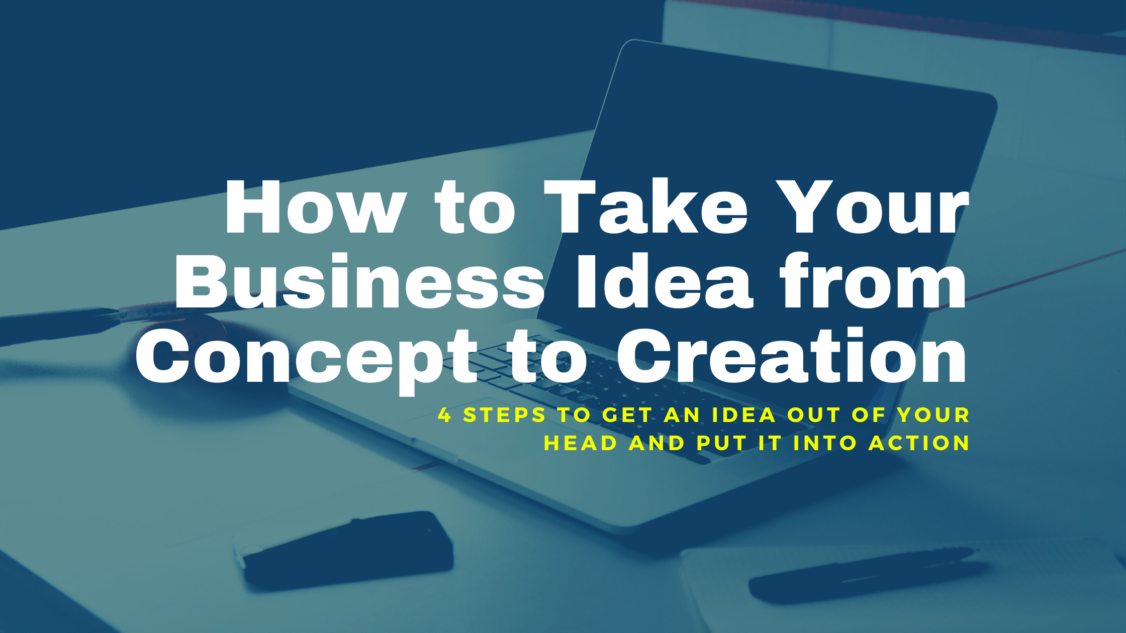 Entrepreneurship: How to Take Business Ideas from Concept to Creation